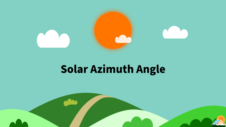 Solar Azimuth Angle Calculator & Solar Panels
