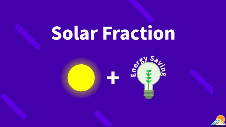 Solar Fraction (Solar Saving Fraction)